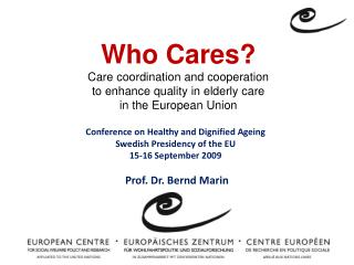 Who Cares? Care coordination and cooperation to enhance quality in elderly care