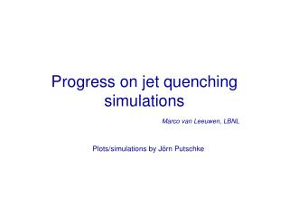 Progress on jet quenching simulations