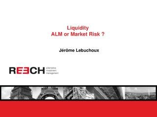 Liquidity  ALM or Market Risk ?