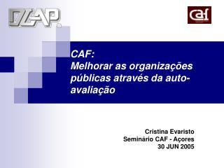 CAF: Melhorar as organizações públicas através da auto-avaliação
