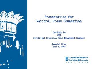 Presentation for  National Press Foundation Teh-Hsiu Fu CEO