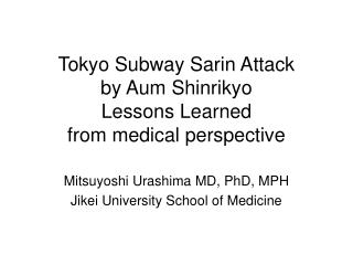 Tokyo Subway Sarin Attack  by Aum Shinrikyo  Lessons Learned  from medical perspective