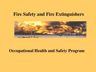 Fire Safety and Fire Extinguishers