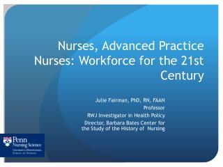 Nurses, Advanced Practice Nurses: Workforce for the 21st Century