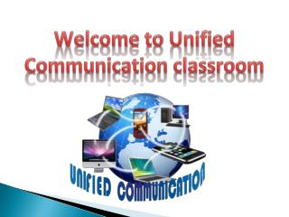 Welcome to Unified Communication classroom