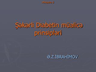 Mühazirə 3  Şəkərli Diabetin müalicə prinsipləri