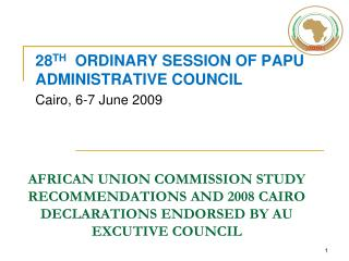 28 TH   ORDINARY SESSION OF PAPU ADMINISTRATIVE COUNCIL Cairo, 6-7  June 2 009