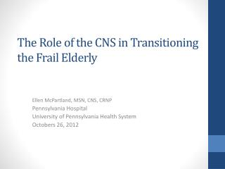 The Role of the CNS in Transitioning the Frail Elderly