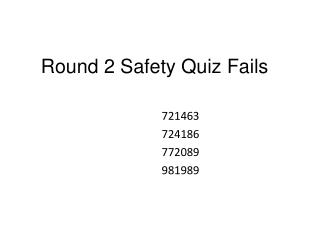 Round 2 Safety Quiz Fails