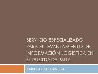 Servicio Especializado para el levantamiento de información logística en el puerto de  Paita