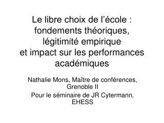Nathalie Mons, Maître de conférences, Grenoble II Pour le séminaire de JR Cytermann, EHESS