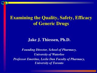 Examining the Quality, Safety, Efficacy of Generic Drugs