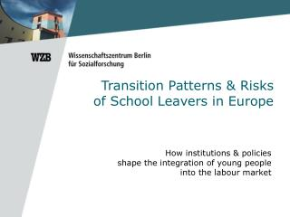 Transition Patterns & Risks of School Leavers in Europe