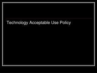 Technology Acceptable Use Policy