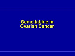 Gemcitabine in  Ovarian Cancer
