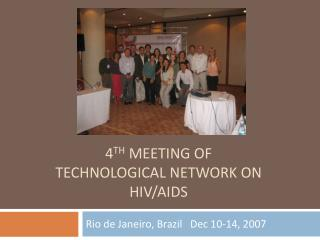 4 TH  MEETING OF TECHNOLOGICAL NETWORK ON HIV/AIDS