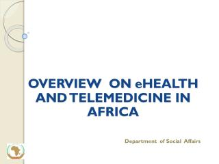 OVERVIEW  ON  eHEALTH  AND TELEMEDICINE IN AFRICA