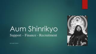 Aum Shinrikyo  Support – Finance - Recruitment