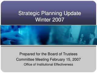 Strategic Planning Update Winter 2007