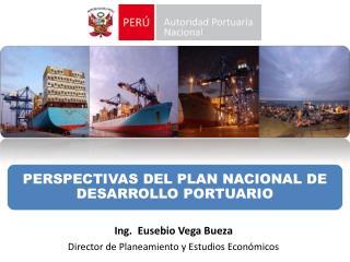 Ing.  Eusebio Vega Bueza Director de Planeamiento y Estudios Económicos