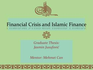 Financial Crisis and Islamic Finance