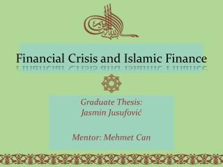 Financial Crisis and Islamic Finance