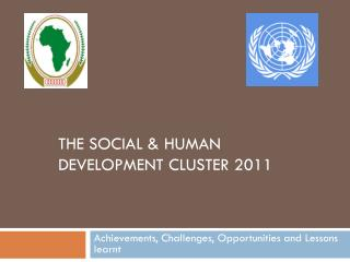The Social & Human Development Cluster 2011