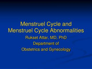 Menstr uel Cycle and  Menstr uel Cycle Abnormalities