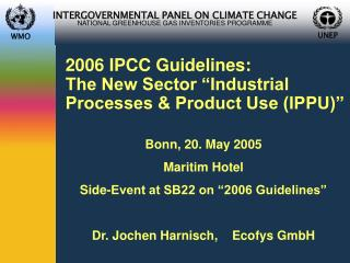 "2006 IPCC Guidelines:  The New Sector ""Industrial Processes & Product Use (IPPU)"""