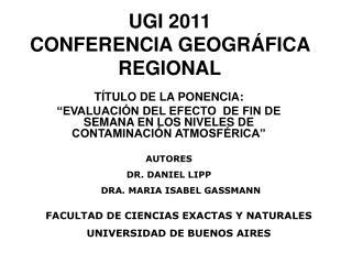 UGI 2011 CONFERENCIA GEOGRÁFICA REGIONAL