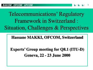 Hassane MAKKI, OFCOM, Switzerland Experts' Group meeting for Q8.1 (ITU-D)