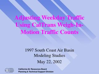 Adjusting Weekday Traffic Using CalTrans Weigh-In-Motion Traffic Counts