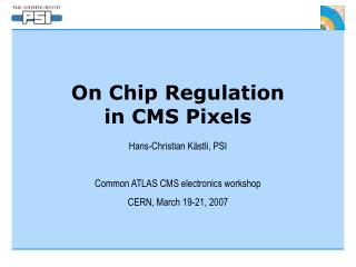 On Chip Regulation  in CMS Pixels