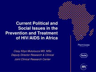 Current Political and Social Issues in the   Prevention and Treatment of HIV/AIDS in Africa