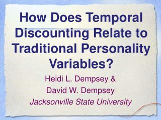 How Does Temporal Discounting Relate to Traditional Personality Variables?