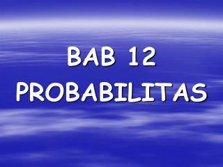 BAB 12 PROBABILITAS