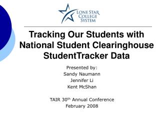 Tracking Our Students with  National Student Clearinghouse  StudentTracker Data
