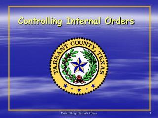 Controlling Internal Orders