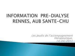 INFORMATION  PRE-DIALYSE  RENNES, AUB SANTE-CHU