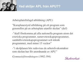 Vad skiljer APL från APU??