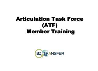 Articulation Task Force (ATF)  Member Training