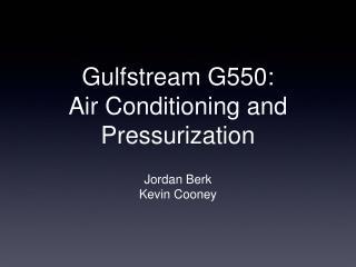 Gulfstream G550: Air Conditioning and Pressurization