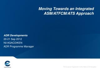 Moving Towards an Integrated ASM/ATFCM/ATS Approach