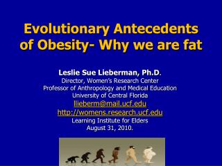 Evolutionary Antecedents of Obesity- Why we are fat