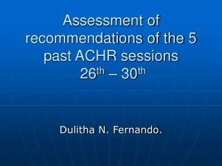 Assessment of recommendations of the 5 past ACHR sessions  26 th  – 30 th
