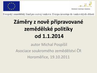 Záměry z nově připravované zemědělské politiky  od 1.1.2014