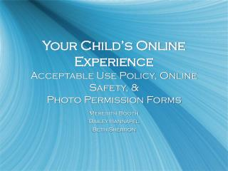Your Child's Online Experience Acceptable Use Policy, Online Safety, &  Photo Permission Forms