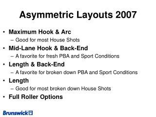 Asymmetric Layouts 2007