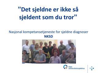 Nasjonal kompetansetjeneste for sjeldne diagnoser NKSD