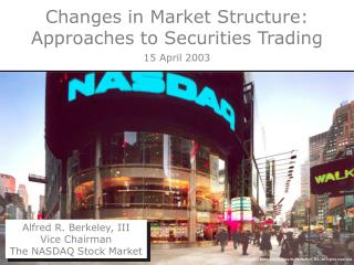 Changes in Market Structure: Approaches to Securities Trading 15 April 2003